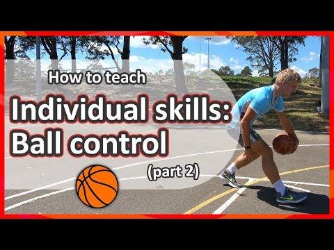 Ball handling, skills & control: Part 2 | Teach Basketball Skills