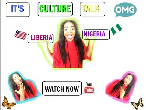 CULTURE TALK//LIBERIA VS NIGERIA