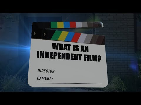What Is Independent Film | Top 5 Things To Know About Indie Film