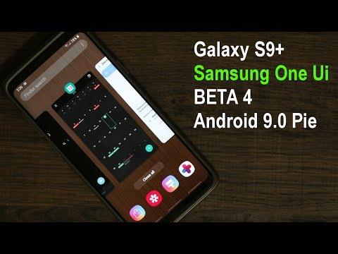 Galaxy S9 Plus running Samsung One Ui BETA 4 Update (Android 9.0 Pie)