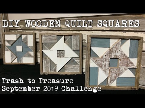 DIY Wooden Quilt Blocks— Trash To Treasure September 2019 Challenge