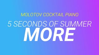 More - 5 Seconds of Summer cover by Molotov Cocktail Piano