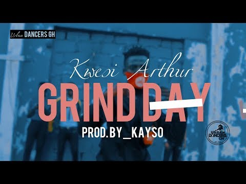 Kwesi Arthur - GRIND DAY (Official Dance Video) by Urban Dancers Gh [Shot By CFresh Opoku]