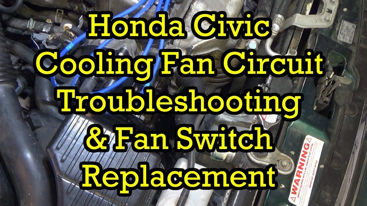 Honda Cooling Fan Circuit Troubleshooting And Switch Radiator Wiring Replacement 2000 Civic