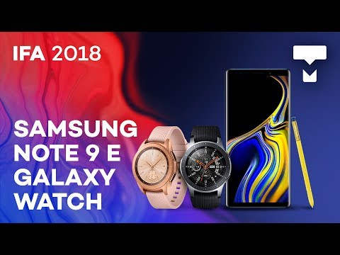 Samsung Galaxy Note 9 e Galaxy Watch - Conferimos de perto na IFA 2018 - TecMundo