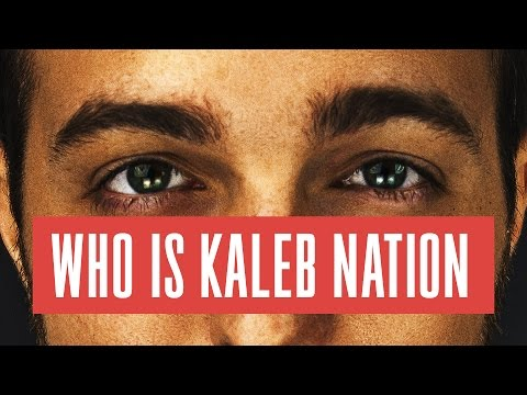 Who Is Kaleb Nation?