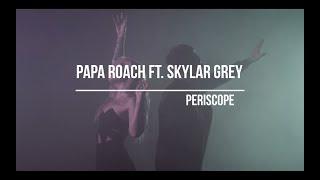 Papa Roach ft. Skylar Grey - Periscope (Lyrics)