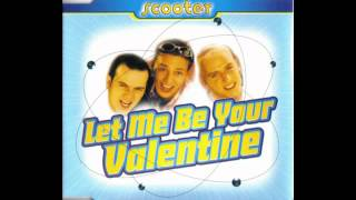 Scooter - Let Me Be Your Valentine (Extended Version).[2/3].
