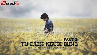 Tư Cách Người Dưng (Part 3) - R.i.c.k ft. Spy & Linh RV [ Video Lyrics ]