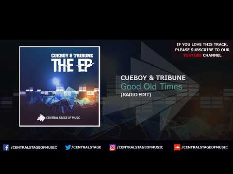 Cueboy & Tribune - Good Old Times (Radio Edit) // CENTRAL STAGE OF MUSIC //