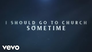 Download Tyler Farr - I Should Go to Church Sometime (Lyric Video) Mp3 and Videos
