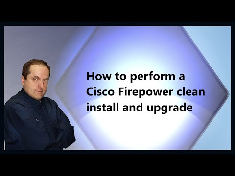How to perform a Cisco Firepower clean install and upgrade