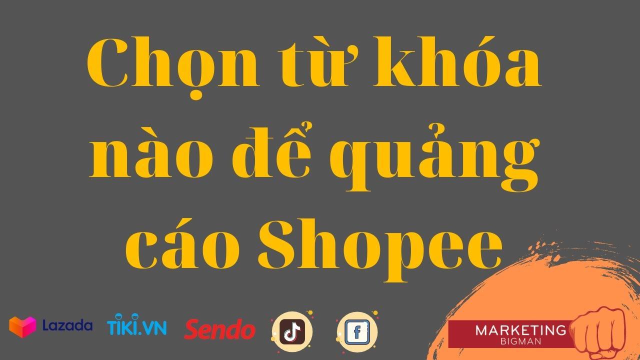 Chọn từ khóa nào để quảng cáo Shopee