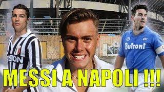 Ronaldo alla Juventus? MESSI A NAPOLI !!!