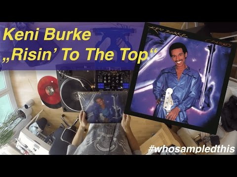 """Who Sampled """"Risin' To The Top"""" by Keni Burke?"""