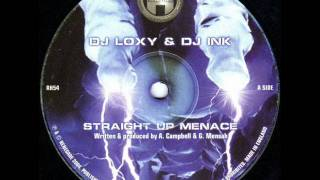 Loxy & Ink - Straight Up Menace