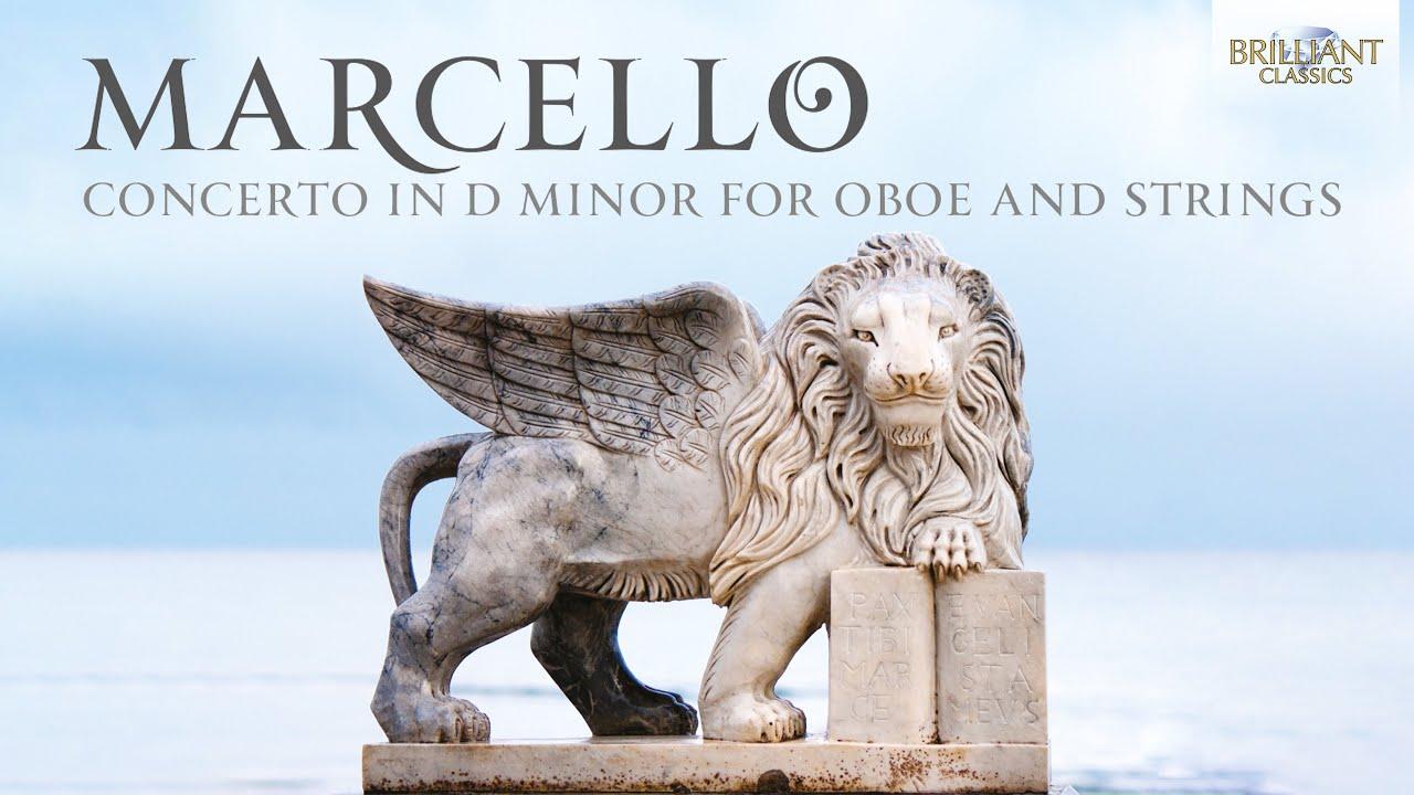 A. Marcello: Concerto in D Minor for Oboe and Strings & La Cetra