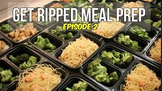 Get Ripped Meal Prep - Episode 2