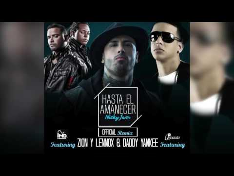 Nicky Jam Ft Zion Y Lennox, Daddy Yankee HASTA EL AMANECER REMIX OFFICIAL AUDIO 2016
