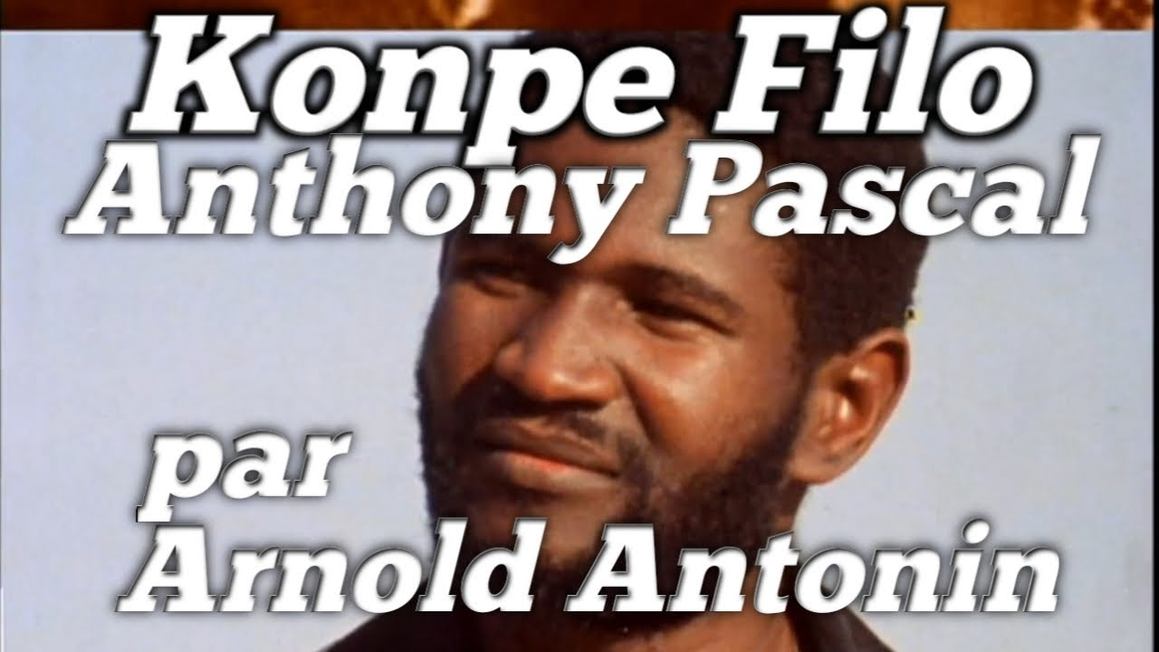 Anthony Pascal dit Kompe Filo documentaire par Arnold Antonin
