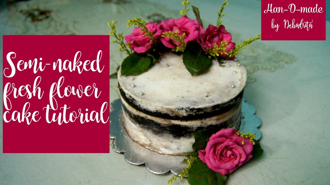 How To Decorate Semi Naked Chocolate Cake With Food Safe Fresh