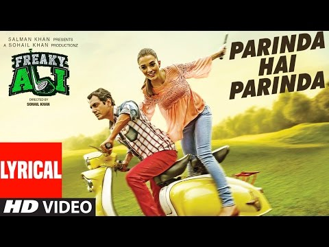 parinda-hai-parinda-lyrical-video-song-|-freaky-ali-|-nawazuddin-siddiqui,-amy-jackson,-arbaaz-khan