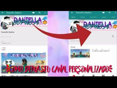 Como personaliza seu canal -Daniella Sophia