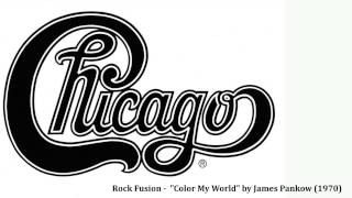 """Rock Fusion -  """"Color My World"""" by James Pankow (1970)"""