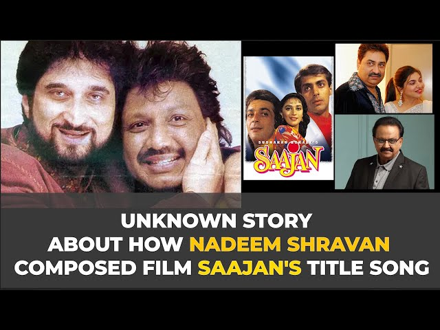 Unknown story about how Nadeem Shravan composed film Saajan's title song.