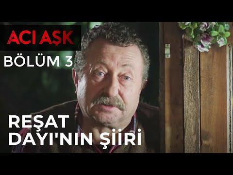 Acı Aşk - Reşat Dayı'nın Şiiri - 3. Bölüm