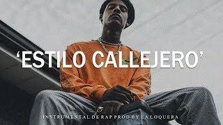 ESTILO CALLEJERO - BASE DE RAP / OLD SCHOOL HIP HOP INSTRUMENTAL USO LIBRE (PROD BY LA LOQUERA 2018)
