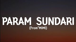 MIMI - Param sundari (lyrics) |Shreya ghoshal, Ar rahman