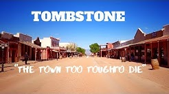 "Tombstone, Az  ""The Town too Tough to Die"""