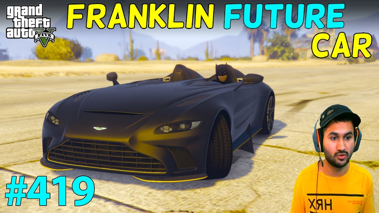 GTA 5 : EXPENSIVE FUTURE CAR GIFT FOR FRANKLIN   GTA V GAMEPLAY #419