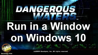 Run Dangerous Waters in a Window on Windows 10 with DxWnd