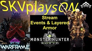 SKVplaysON - Monster Hunter World & Later Back Again With Warframe, Stream, PC [English] Game Play