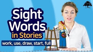 Easy Sight Words 3 (Unit 3 Drawing At Work) | Sight Words: work, use, draw, start, full