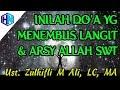 Inilah Do a yg Menembus Langit Arsy Allah Ustadz Zulkifli M Ali, LC, MA