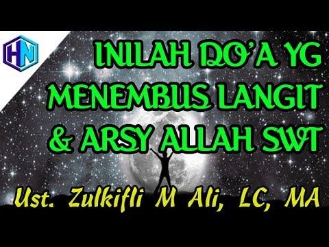 Inilah Do'a Yg Menembus Langit & Arsy Allah || Ustadz Zulkifli M Ali, LC, MA