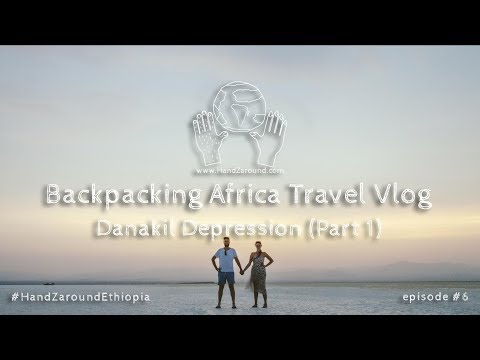 Danakil Depression (part 1) I Episode #6 I Backpacking Africa Travel Vlog HandZaround