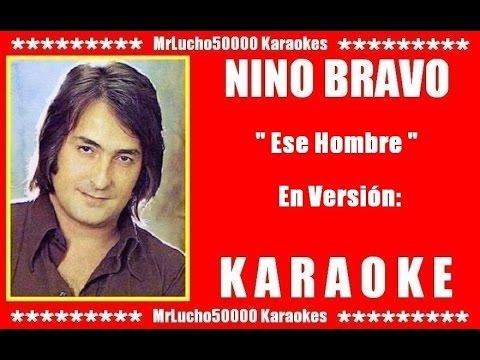 Nino Bravo - Ese Hombre  ( KARAOKE DEMO Nº 01 )