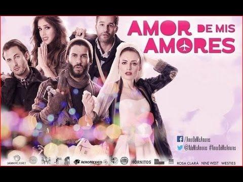 Amor De Mis Amores 2014 Película Completa en Español Latino