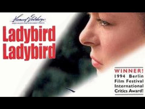 Ladybird, Ladybird is listed (or ranked) 13 on the list The Best Movies Directed by Ken Loach