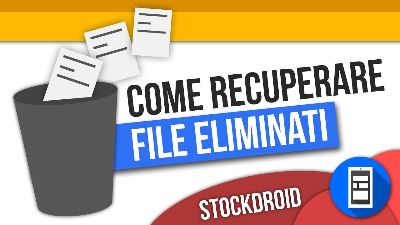 Come Recuperare File Eliminati Su Android