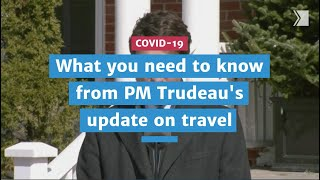 What you need to know from PM Trudeau's update on travel | COVID-19