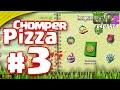 CHOMPER PIZZA / PARTE #3 FINAL