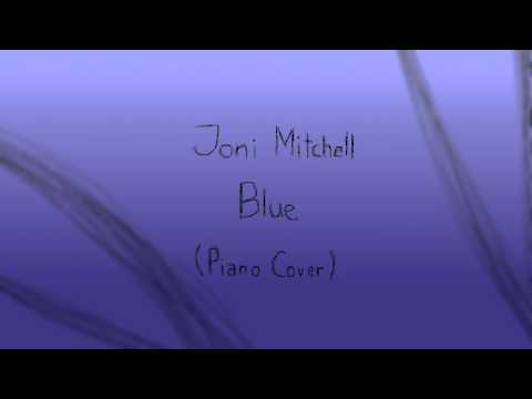 Joni Mitchell - Blue (Piano Cover)