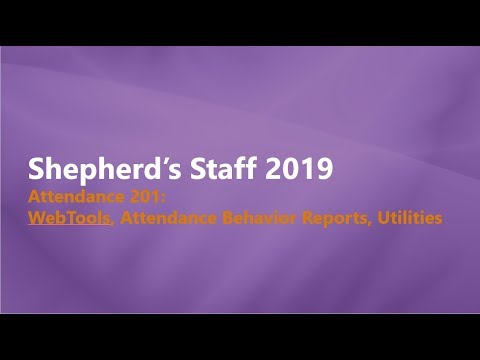 Shepherd's Staff   Attendance 201  Webtools, Attendance follow up, & Utilities