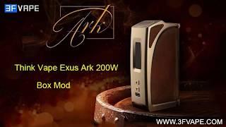 Think Vape Exus Ark 200w Box Mod