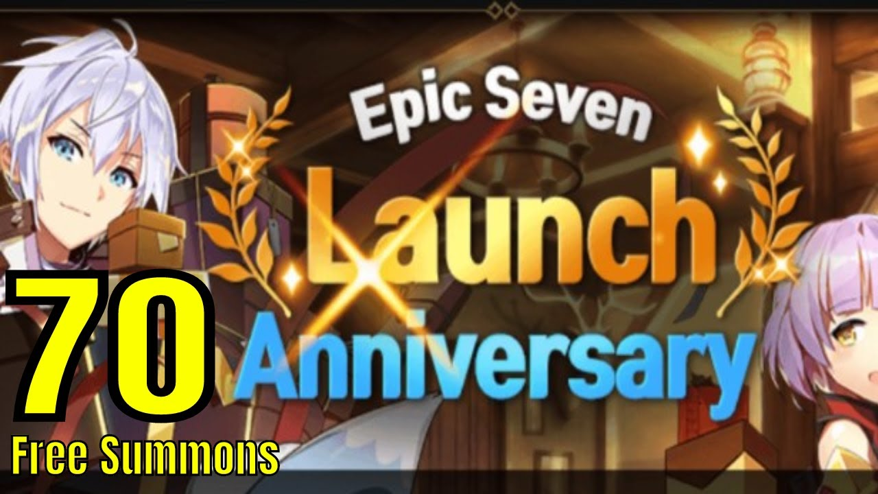 Epic Seven: Update 8/28 Notes/1st Anniversary!/70 Free